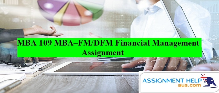 MBA 109 MBA–FM-DFM Financial Management