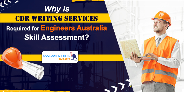 Why-is-CDR-Writing-Services-Required-for-Engineers-Australia-Skill-Assessment?
