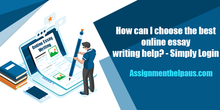 How-can-I-choose-the-best-online-essay-writing-help?-Simply-Login-Assignmenthelpaus.com
