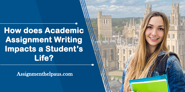 How-does-Academic-Assignment-writing-impacts-a-Student's-Life?