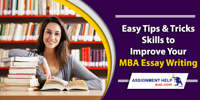 easy-tips-&-tricks-skills-to-improve-your-mba-essay-writing