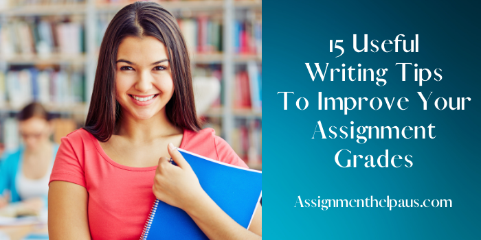 15-useful-writing-tips-to-improve-your-assignment-grades