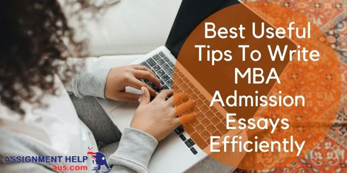 best-useful-tips-to-write-mba-admission-essays-efficiently
